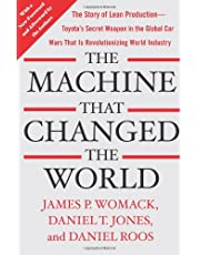 Machine That Changed the World: The Story of Lean Production-- Toyota's Secret Weapon in the Global Car Wars That Is Now Revolutionizing World I