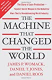 The Machine That Changed the World: The Story of Lean Production-Toyota's Secret Weapon in the Global Car Wars that is Revolutionizing World Industry