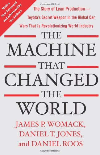 Book cover from The Machine That Changed the World: The Story of Lean Production-- Toyotas Secret Weapon in the Global Car Wars That Is Now Revolutionizing World Industry by James P. Womack