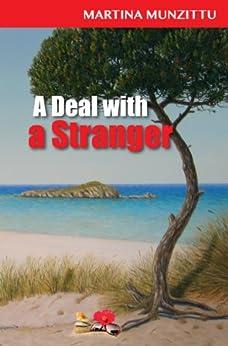 A Deal with a Stranger - A Romantic Mystery Novel set in Sardinia by [Munzittu, Martina]