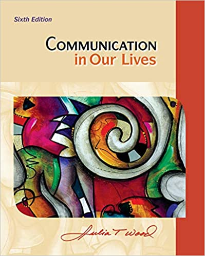Communication in Our Lives, Wood, Julia T.