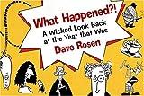 What Happened?!, Dave Rosen, 1550651161