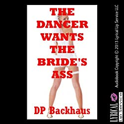 The Dancer's Wants the Bride's Ass