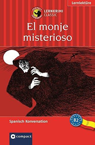 El monje misterioso (Compact Lernkrimi). Englisch Aufbauwortschatz - Niveau B2