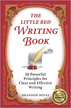 The Little Red Writing Book: 20 Powerful Principles for Clear and ...