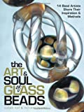 Art and Soul of Glass Beads, Susan Ray and Richard Pearce, 0873495659