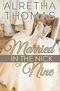 Married In The Nick Of Nine by Alretha Thomas ebook deal