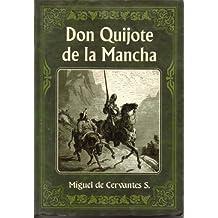 El Ingenioso Hidalgo Don Quijote De La Mancha / The Ingenious Hidalgo Don Quixote of La Mancha (Spanish Edition)