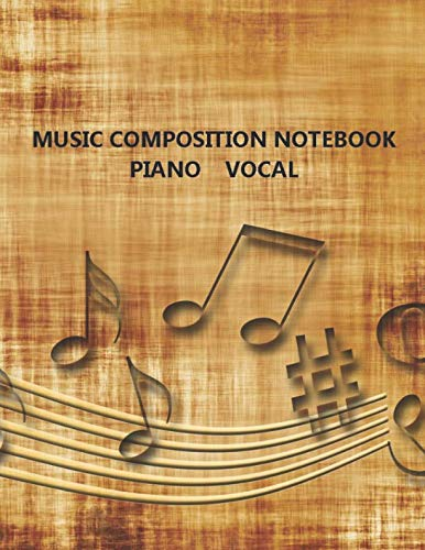 Music Composition Notebook: Piano Vocal: Blank Music Sheet for Composers (Beginner and Advanced) (The Sheet Song Christmas Lead)
