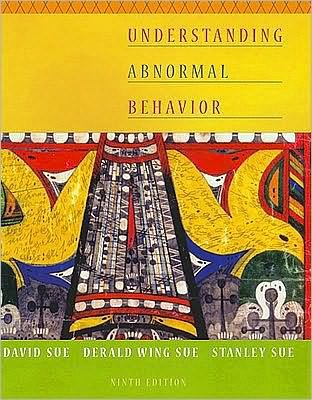 Read Online Understanding Abnormal Behavior (text only) 9th (Ninth) edition by D. Sue,D. W. Sue,S. Sue ebook