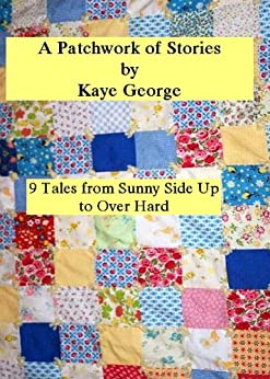 A PATCHWORK OF STORIES by [George, Kaye]