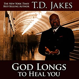 God Longs to Heal You Audiobook