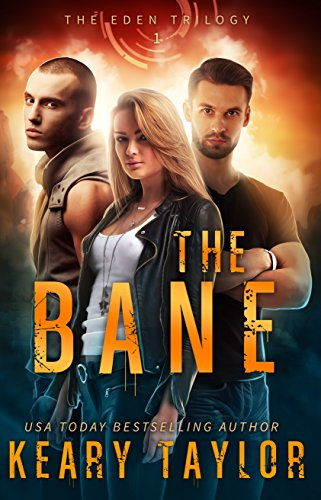 The Bane (The Eden Trilogy Book 1) by [Taylor, Keary]