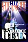 Blue Stranger, Katherine Urbahn, 1495405052