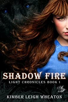 Shadow Fire (The Light Chronicles Book 1) by [Wheaton, Kimber Leigh]