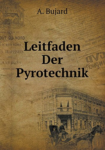 Leitfaden Der Pyrotechnik (German Edition)