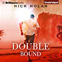 Double Bound Audiobook by Nick Nolan Narrated by Luke Daniels