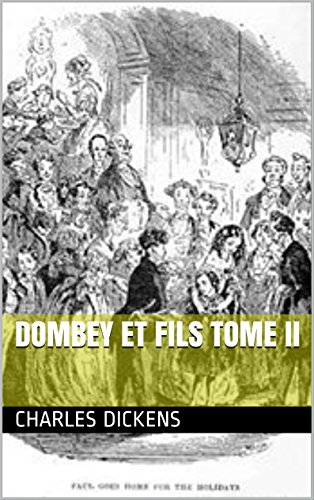 Dombey et fils tome II (French Edition)