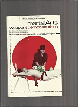 Book Martial Arts: Weapons Demonstrations (Literary links to the Orient) by Tadashi Yamashita (1987-06-03)