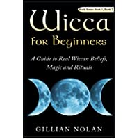 Wicca for Beginners: 2 in 1 Wicca Guide