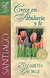 Santiago Crece en sabiduría y fe (Spanish Edition) (Una Mujer Conforme Al Corazon de Dios)