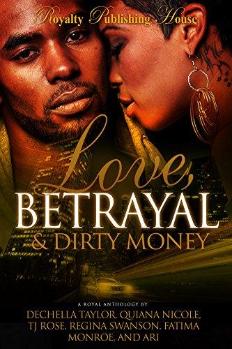 Love, Betrayal & Dirty Money: A Hood Romance (Dirty Money)