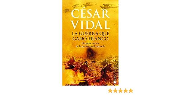 La guerra que ganó Franco (Divulgación): Amazon.es: Vidal ...