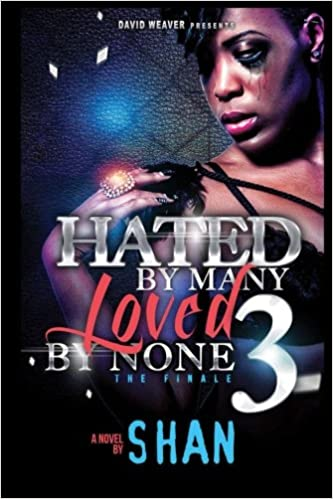 Hated by Many, Loved by None 3: The Finale: Volume 3: Amazon.es: Shan .: Libros en idiomas extranjeros