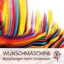 Die WUNSCHMASCHINE Hypnose: Automatischen Bestellung beim Universum Hörbuch von Chris Mulzer Gesprochen von: Chris Mulzer