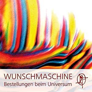 Die WUNSCHMASCHINE Hypnose Hörbuch