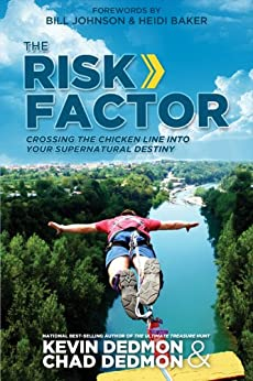 The Risk Factor: Crossing the Chicken Line Into Your Supernatural Destiny by [Dedmon, Kevin, Dedmon, Chad]