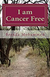I am Cancer Free: The Author's True Story about her bout with Cancer