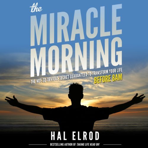 The Miracle Morning: The Not-So-Obvious Secret Guaranteed to Transform Your Life - Before 8AM thumbnail