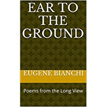Ear to the Ground: Poems from the Long View