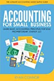 img - for Accounting For Small Business: The Ultimate Business Accounting Made Simple for Startup, Sole Proprietorship, LLC book / textbook / text book