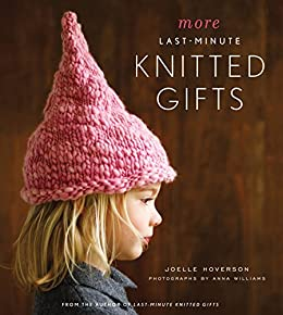 More Last-Minute Knitted Gifts by [Hoverson, Joelle]