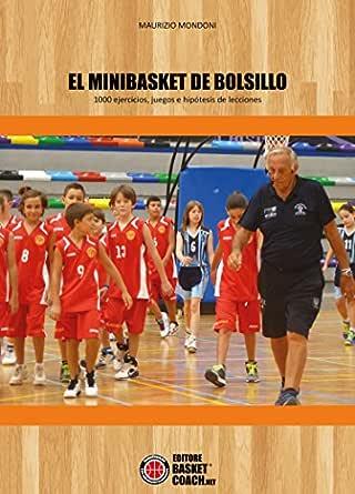 El minibasket de Bolsillo: 1000 ejercicios, juegos e hipótesis de lecciones