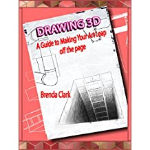 Drawing 3D: A Guide to Making Your Art Leap off the page