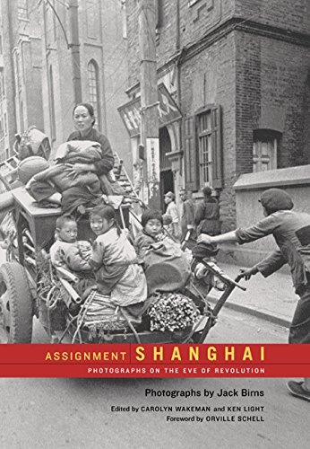 Assignment: Shanghai: Photographs on the Eve of Revolution (Series in Contemporary Photography) ()