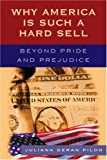 Why America Is Such A Hard Se, Juliana Geran Pilon, 0742551490