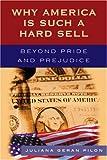 Why America Is Such A Hard Se, Juliana Geran Pilon, 0742551490