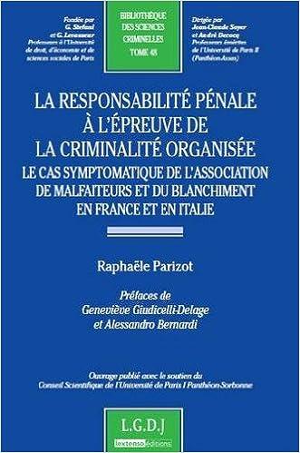 Livres gratuits La responsabilité pénale à l'épreuve de la criminalité organisée : Le cas symptomatique de l'association de malfaiteurs et du blanchiment en France et en Italie pdf, epub ebook