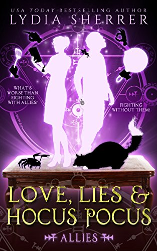 Love, Lies, and Hocus Pocus: Allies (A Lily Singer Cozy Fantasy Adventure Book -