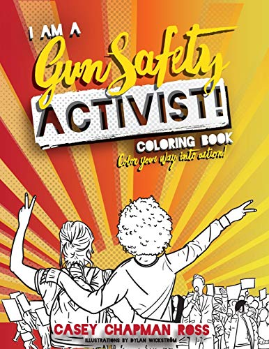 I Am A Gun Safety Activist!: Coloring Book