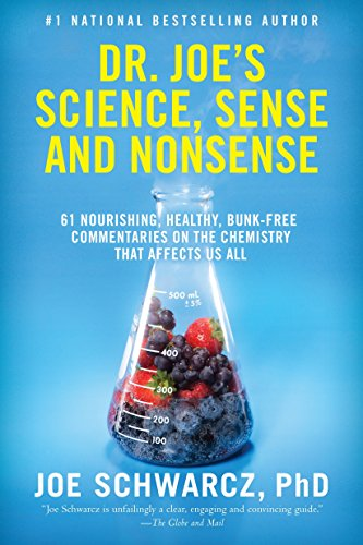 Dr. Joe's Science, Sense and Nonsense: 61 Nourishing, Healthy, Bunk-free Commentaries on the Chemistry That Affects Us A