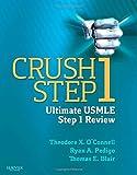 Crush Step 1: The Ultimate USMLE Step 1 Review, 1e by Theodore X. O'Connell, Ryan A. Pedigo, Thomas E. Blair (December 17, 2013) Paperback