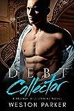 weston digital - Debt Collector: A Billionaire Bad Boy Novel