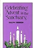 Celebrating Advent in the Sanctuary, Ralph Dessem, 0895366355