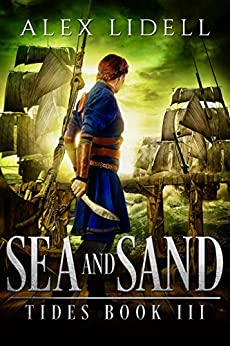 Sea and Sand: TIDES Book 3 by [Lidell, Alex]