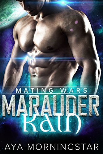 Marauder Kain: Scifi Alien Invasion Romance (Mating Wars) by [Morningstar, Aya]